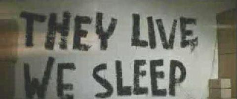 http://ueberwachungsbuerger.files.wordpress.com/2011/03/they_live_we_sleep.jpg